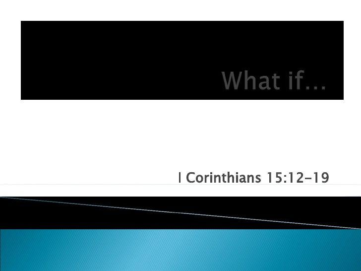I Corinthians 15:12-19
