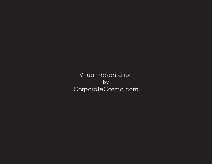 Visual Presentation           By CorporateCosmo.com