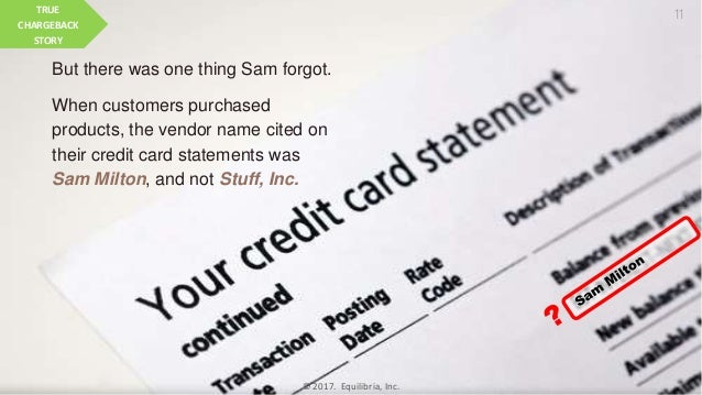 But there was one thing Sam forgot. When customers purchased products, the vendor name cited on their credit card statemen...