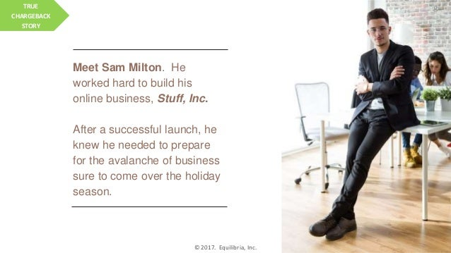 Meet Sam Milton. He worked hard to build his online business, Stuff, Inc. After a successful launch, he knew he needed to ...