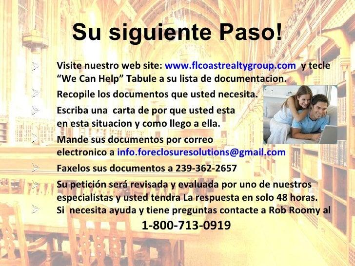 """Su siguiente Paso! Visite nuestro web site:  www.flcoastrealtygroup.com   y tecle """"We Can Help"""" Tabule a su lista de docum..."""