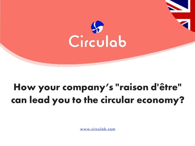 "www.circulab.com How your company's ""raison d'être"" can lead you to the circular economy?"
