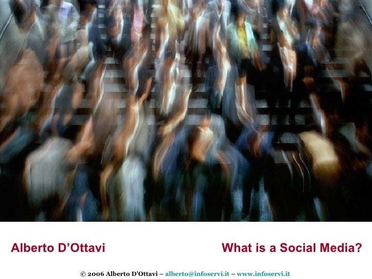 What is a Social Media? Alberto D'Ottavi