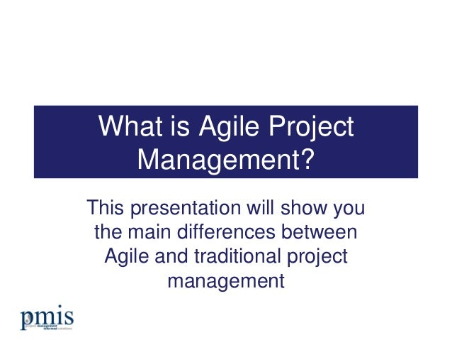 What is agile project management for Agile project management vs traditional project management