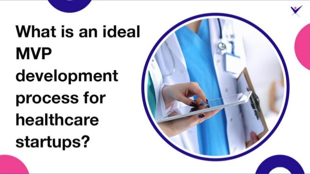 What is an ideal MVP development process for healthcare startups?