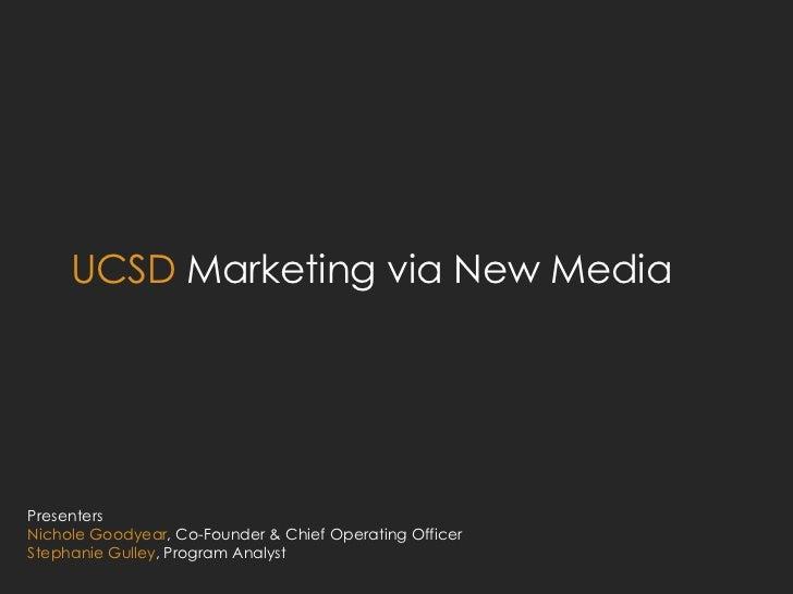 Presenters Nichole Goodyear , Co-Founder & Chief Operating Officer  Stephanie Gulley , Program Analyst <ul><li>UCSD  Marke...
