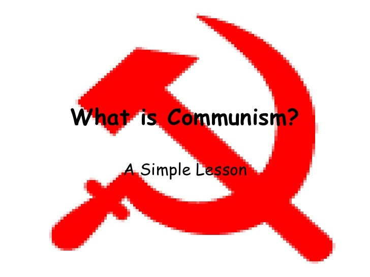 What is Communism? A Simple Lesson