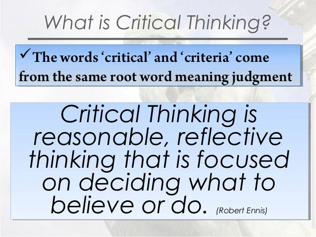 what is the meaning of critical thinking Critical thinking is quite compatible with thinking out-of-the-box, challenging consensus and pursuing less popular approaches if anything, critical thinking is an essential part of creativity because we need critical thinking to evaluate and improve our creative ideas.