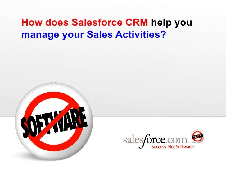 How does Salesforce CRM  help you  manage your Sales Activities?