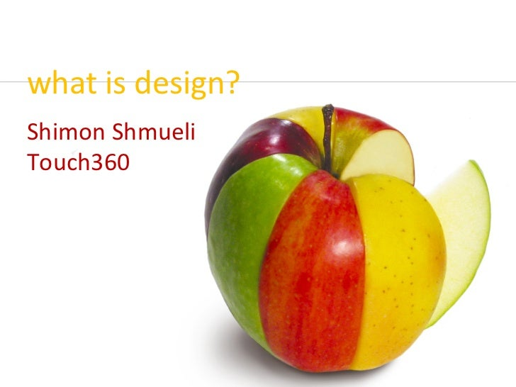 what is design? Shimon Shmueli Touch360