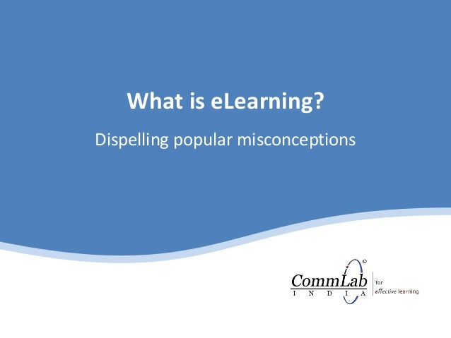 What is eLearning? Dispelling popular misconceptions