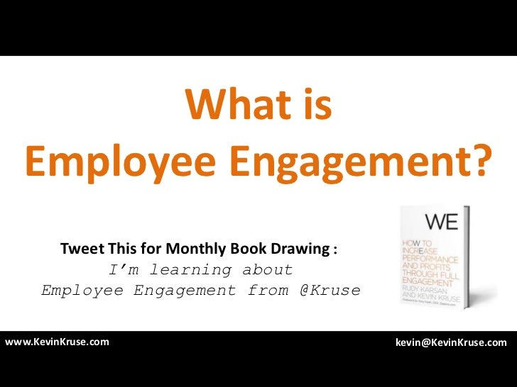 What is   Employee Engagement?        Tweet This for Monthly Book Drawing:              I'm learning about      Employee E...