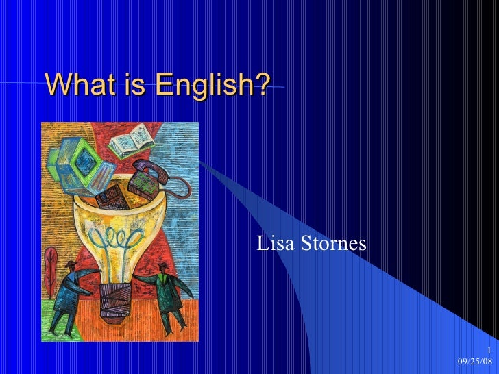 What is English?  Lisa Stornes