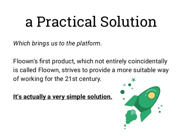 a Practical Solution Which brings us to the platform. Floown's first product, which not entirely coincidentally is called F...