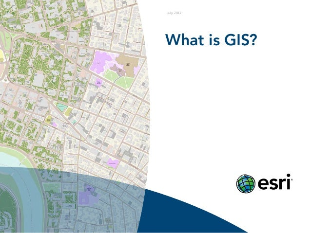 July 2012  What is GIS?