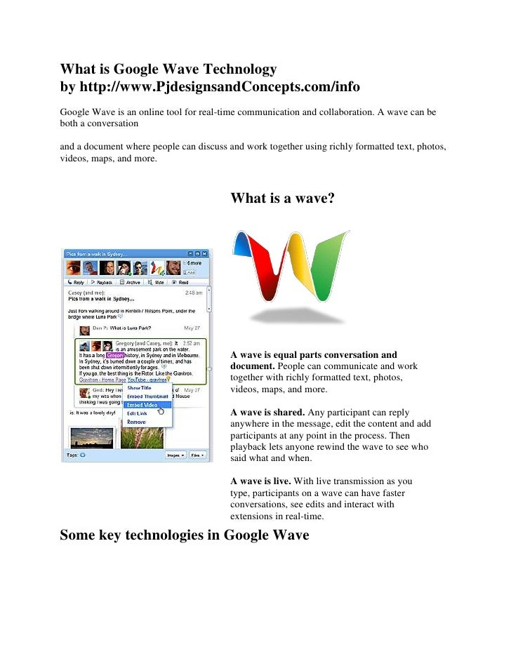 What is Google Wave Technologyby http://www.PjdesignsandConcepts.com/info<br />Google Wave is an online tool for real-time...