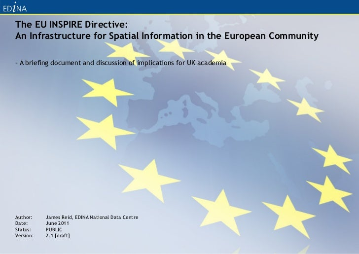 The EU INSPIRE Directive:An Infrastructure for Spatial Information in the European Community– A briefing document and disc...