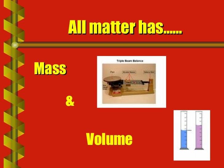 Matter, Mass, & Volume Slide 2