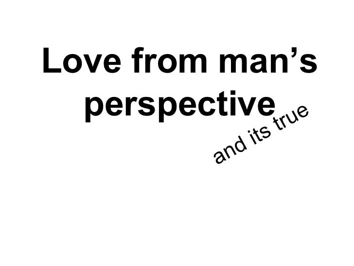Love from man's perspective and its true