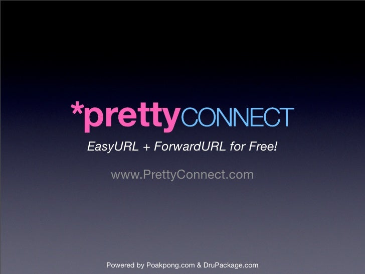 EasyURL + ForwardURL for Free!      www.PrettyConnect.com        Powered by Poakpong.com & DruPackage.com