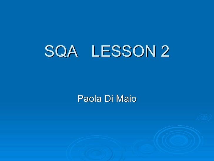 SQA  LESSON 2 Paola Di Maio