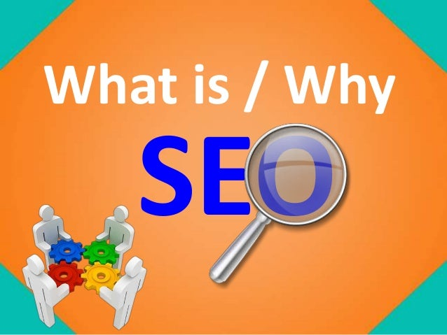 What is / Why SEO