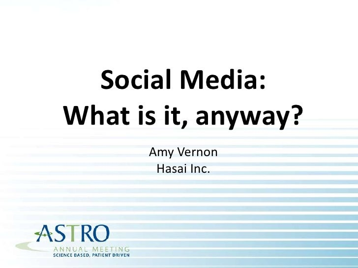 Social Media: <br />What is it, anyway?<br />Amy Vernon<br />Hasai Inc.<br />