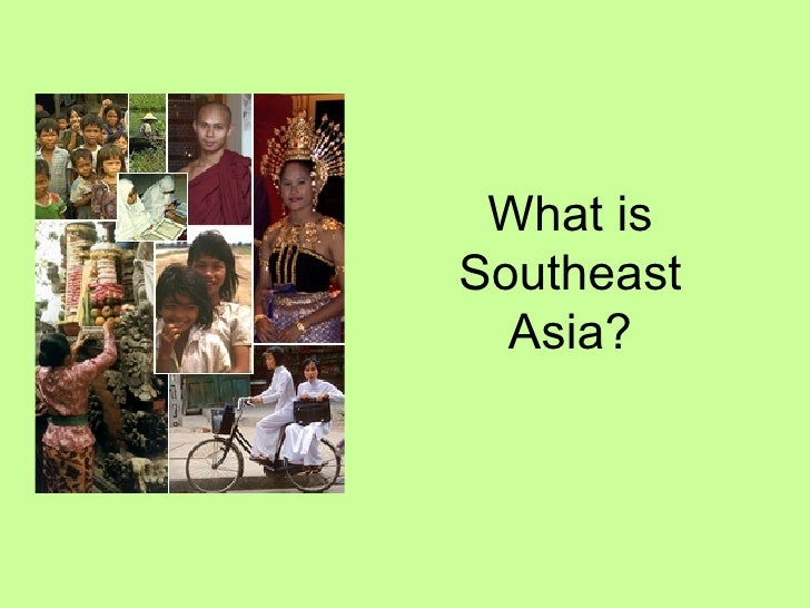 What is Southeast Asia?