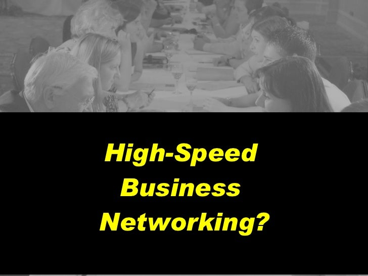 High-Speed  Business  Networking?