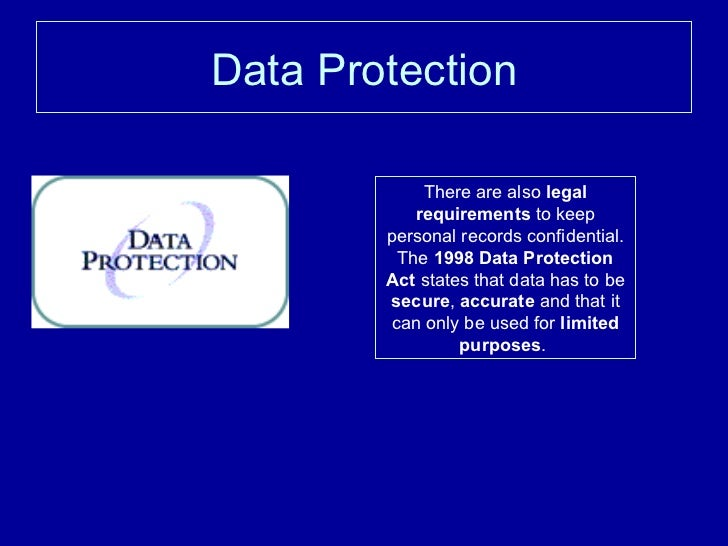 data protection act essay the data protection act the data protection act (dpa) is a law designed to protect personal data stored on computers or in an organised paper filing system for the exam, know about the 1998 act.