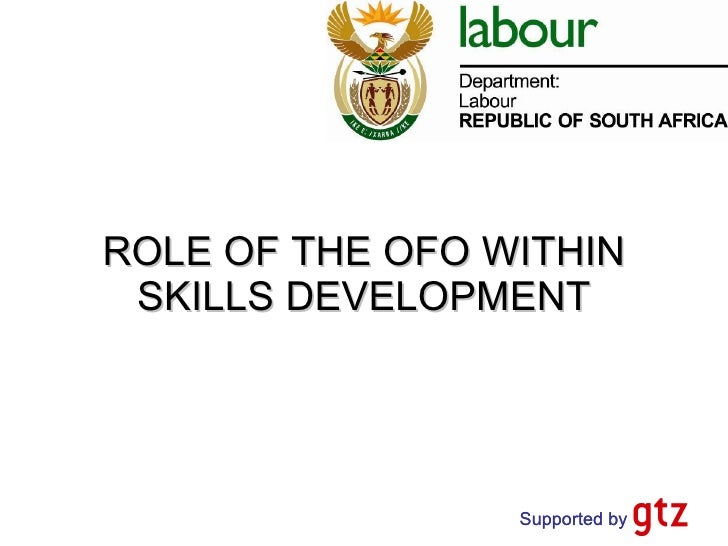 ROLE OF THE OFO WITHIN SKILLS DEVELOPMENT