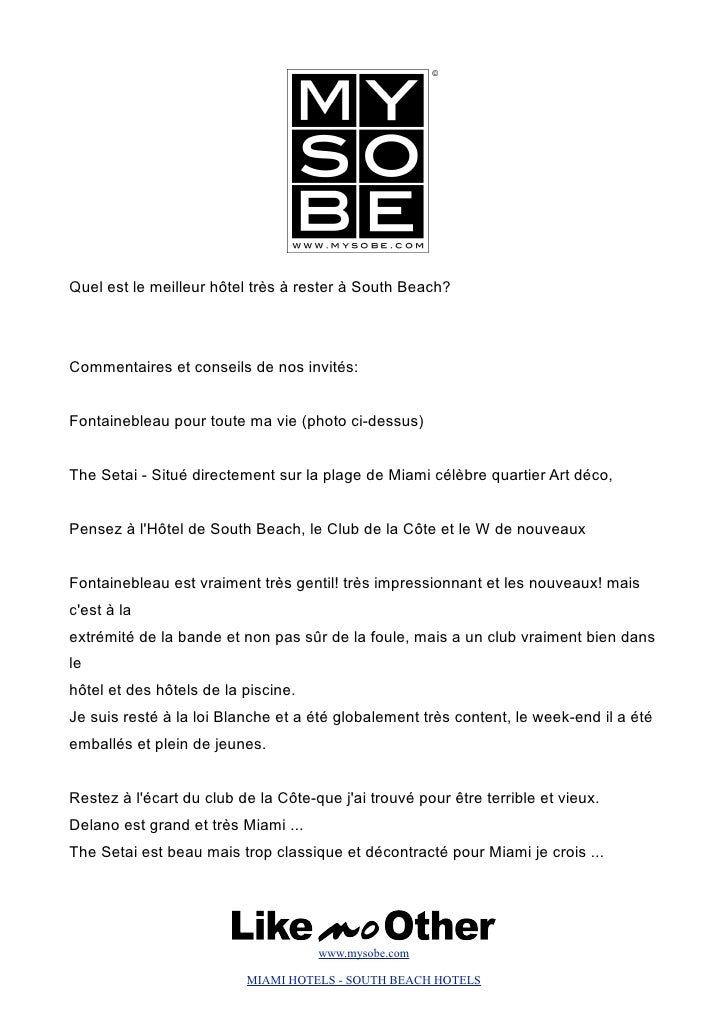Quel est le meilleur hôtel très à rester à South Beach?     Commentaires et conseils de nos invités:   Fontainebleau pour ...