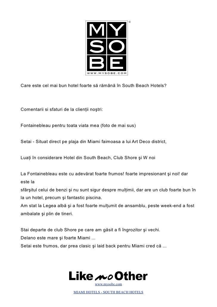 Care este cel mai bun hotel foarte să rămână în South Beach Hotels?     Comentarii si sfaturi de la clienţii noştri:   Fon...