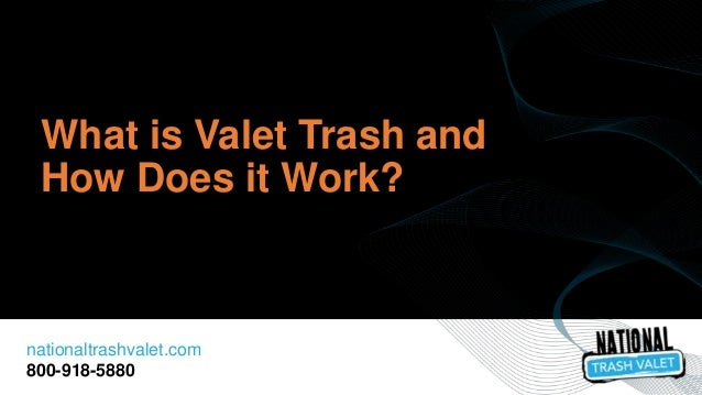 nationaltrashvalet.com 800-918-5880 What is Valet Trash and How Does it Work?
