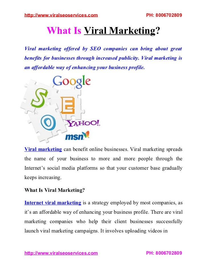 http://www.viralseoservices.com                         PH: 8006702809          What Is Viral Marketing?Viral marketing of...