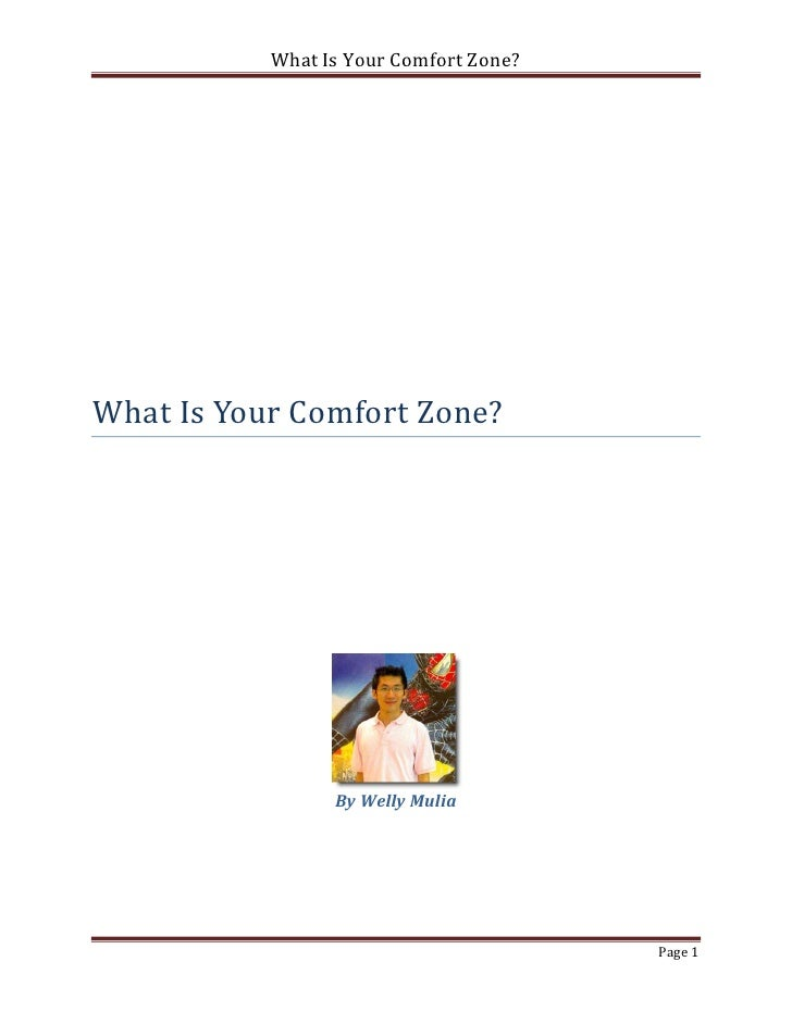What Is Your Comfort Zone?What Is Your Comfort Zone?                 By Welly Mulia                                       ...