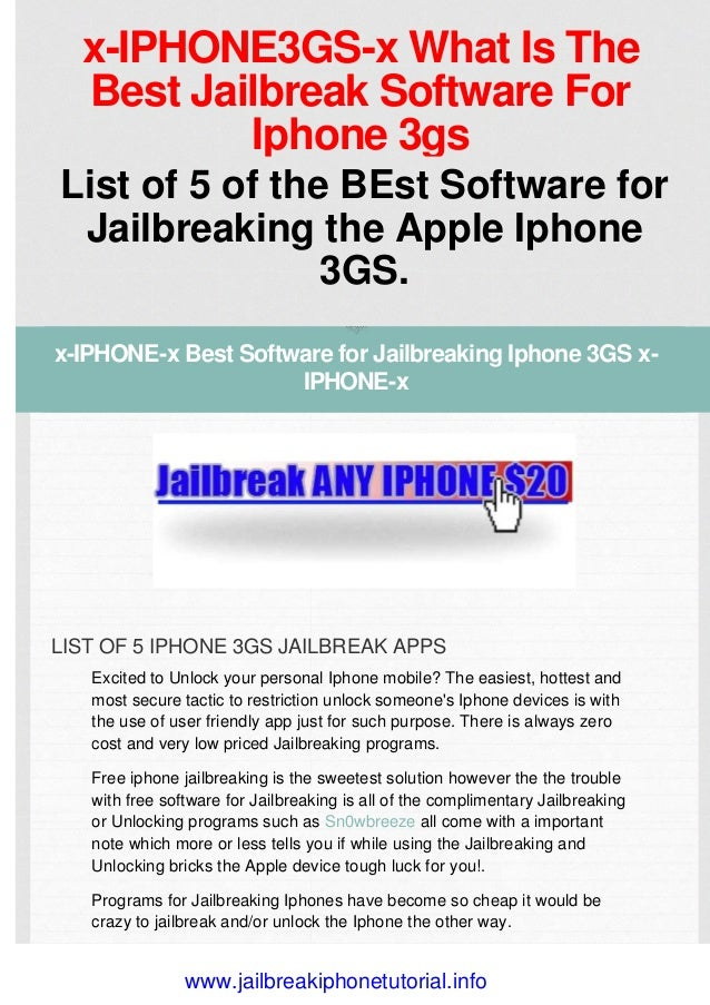 x-IPHONE3GS-x What Is TheBest Jailbreak Software ForIphone 3gsList of 5 of the BEst Software forJailbreaking the Apple Iph...