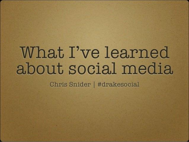 What I've learned about social media Chris Snider | #drakesocial