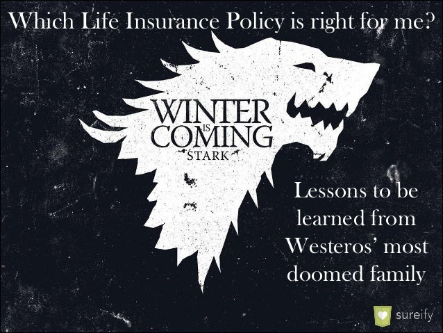 Which Life Insurance Policy is right for me? Lessons to be learned from 