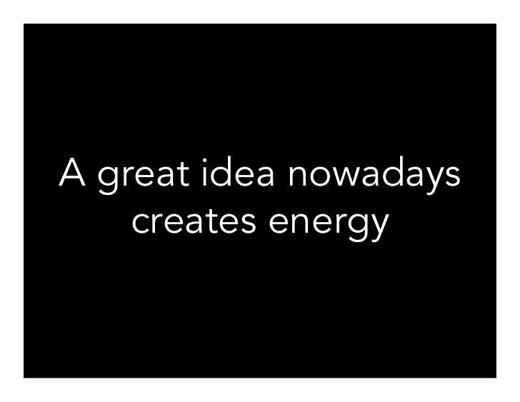What makes a great idea nowadays?