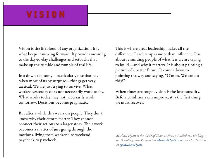 VISION   Vision is the lifeblood of any organization. It is   is is where great leadership makes all the what keeps it mo...