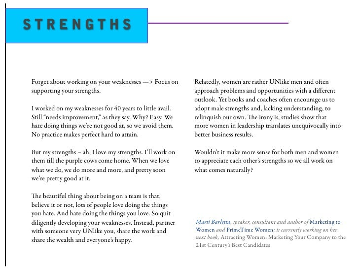 STRENGTHS   Forget about working on your weaknesses —> Focus on        Relatedly, women are rather UNlike men and oen sup...