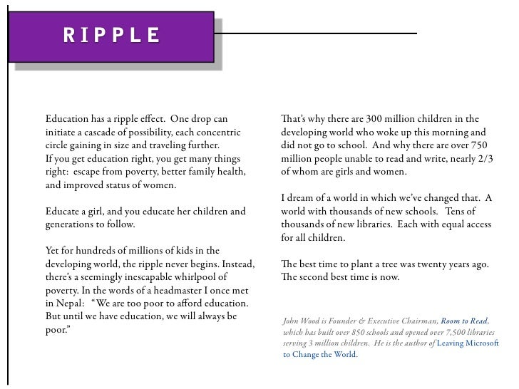 RIPPLE   Education has a ripple effect. One drop can           at's why there are 300 million children in the initiate a ...
