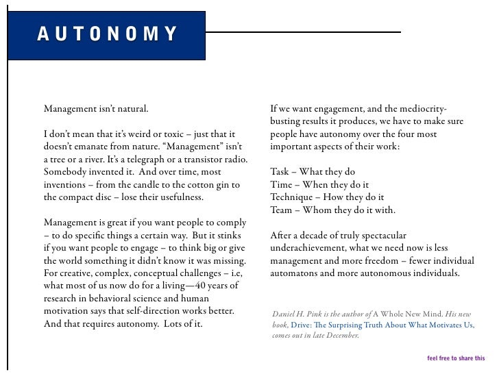 AUTONOMY   Management isn't natural.                                    If we want engagement, and the mediocrity-        ...