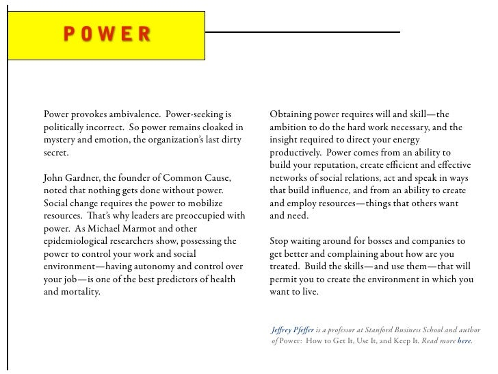 POWER   Power provokes ambivalence. Power-seeking is         Obtaining power requires will and skill—the politically incor...