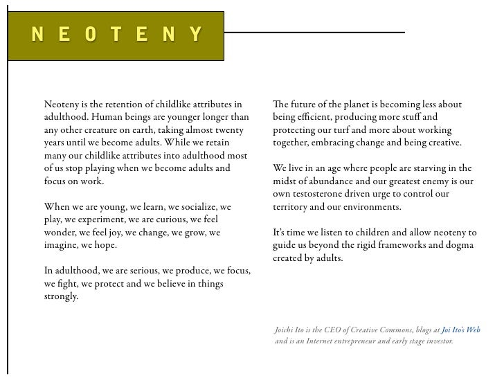 N E O T E N Y    Neoteny is the retention of childlike attributes in   e future of the planet is becoming less about  adu...