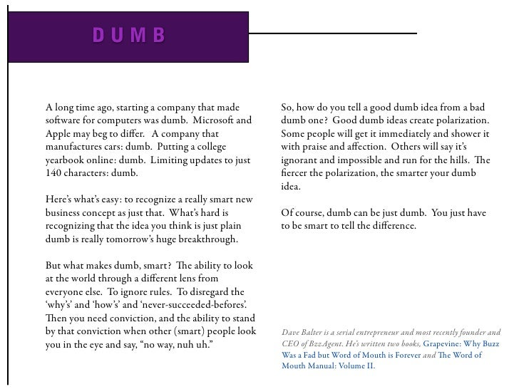 DUMB   A long time ago, starting a company that made         So, how do you tell a good dumb idea from a bad soware for c...