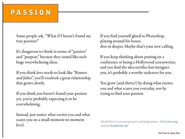 """PA S S I O N    Some people ask, """"What if I haven't found my        If you find yourself glued to Photoshop,  true passion?..."""
