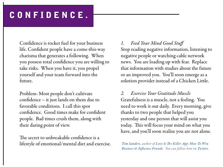 CONFIDENCE.    Confidence is rocket fuel for your business         1. Feed Your Mind Good Stuff  life. Confident people have ...