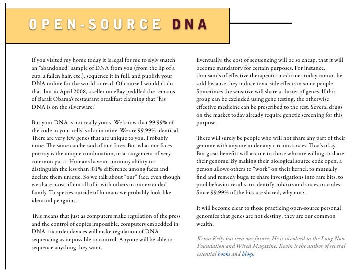 OPEN-SOURCE DNA  If you visited my home today it is legal for me to slyly snatch    Eventually, the cost of sequencing wil...
